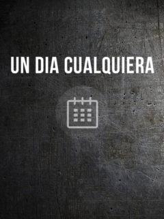 cartel Un Dia Cualquiera