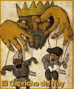 Cartel El Capricho del Rey - un rey maneja dos marionetas