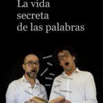La Vida Secreta de las Palabras - Tricoteatro
